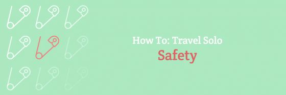 How To: Travel Solo Safety