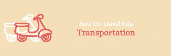 How To: Travel Solo Transportation
