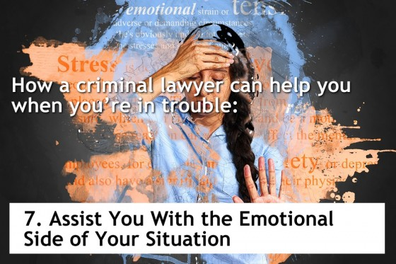 Assist You With the Emotional Side of Your Situation