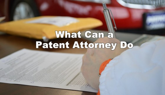 What Can a Patent Attorney Do
