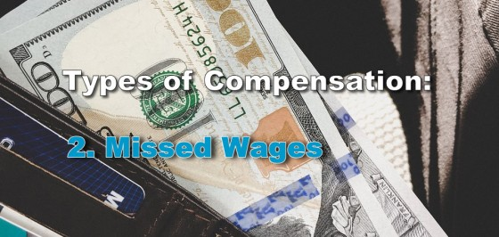 Types of Compensation: Missed Wages