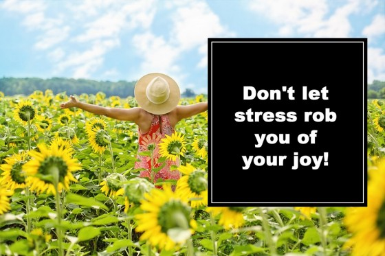 Don't let stress rob you of your joy