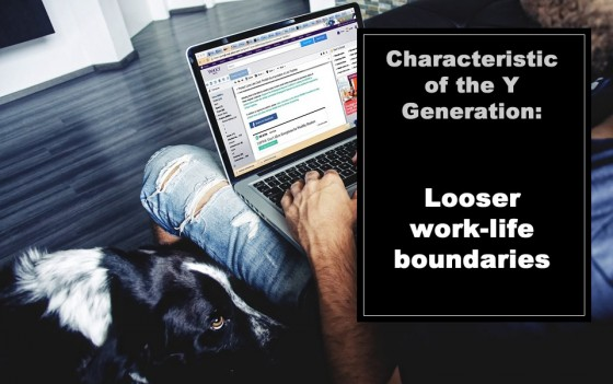 Characteristic of the Y Generation: Looser work-life boundaries