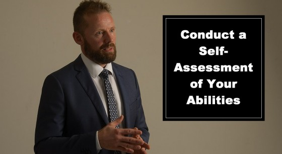 Conduct a Self-Assessment of Your Abilities