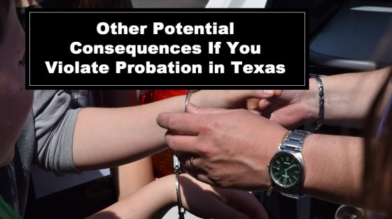 Other Potential Consequences If You Violate Probation