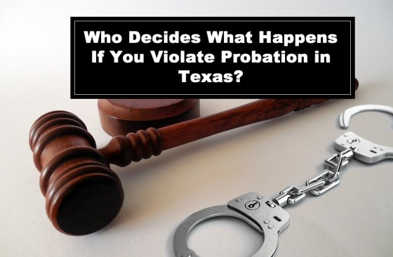 Who Decides What Happens If You Violate Probation