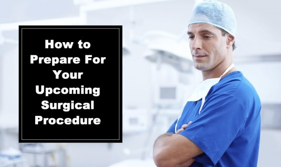 How to prepare for your upcoming surgical procedure