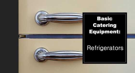 Basic Catering Equipment: Refrigerators