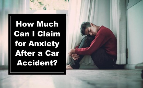 How Much Can I Claim for Anxiety After a Car Accident