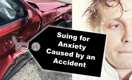 Suing for Anxiety Caused by an Accident