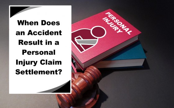 When Does an Accident Result in a Personal Injury Claim Settlement