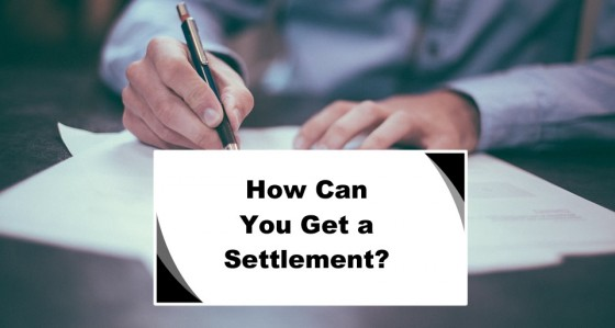 How Can You Get a Settlement
