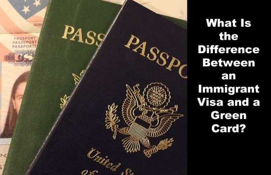 What Is the Difference Between an Immigrant Visa and a Green Card
