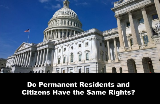 Do Permanent Residents and Citizens Have the Same Rights
