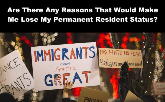 Are There Any Reasons That Would Make Me Lose My Permanent Resident Status