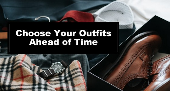 Choose Your Outfits Ahead of Time