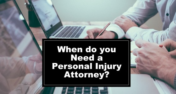When do you Need a Personal Injury Attorney