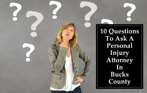 10 Questions To Ask A Personal Injury Attorney In Bucks County