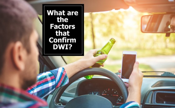 What are the Factors that Confirm DWI (Driving While Intoxicated)