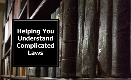 Helping You Understand Complicated Laws