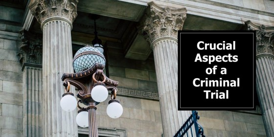 Crucial Aspects of a Criminal Trial