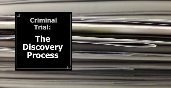 Criminal Trial: The Discovery Process