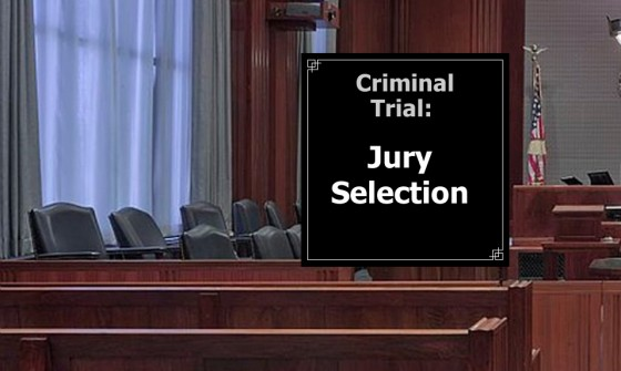 Criminal Trial: Jury Selection
