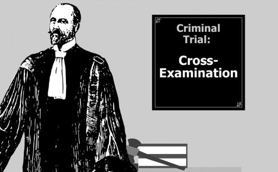 Criminal Trial: Cross-Examination