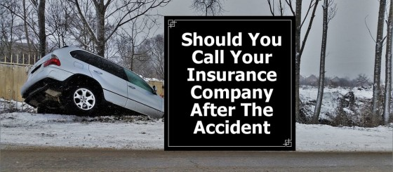 Should You Call Your Insurance Company After The Accident