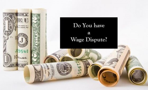 Do You have a Wage Dispute