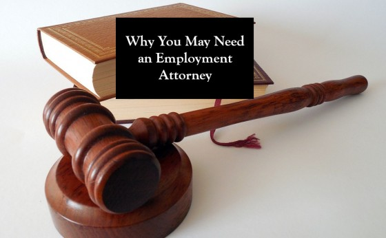 Why You May Need an Employment Attorney