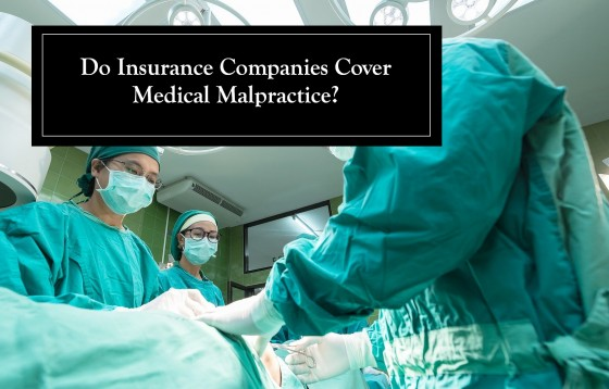 Do Insurance Companies Cover Medical Malpractice