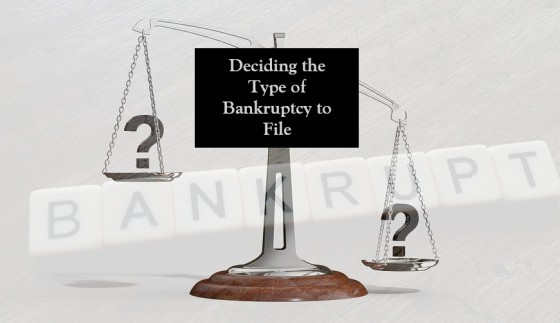 Deciding the Type of Bankruptcy to File