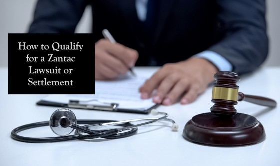 How to Qualify for a Zantac Lawsuit or Settlement