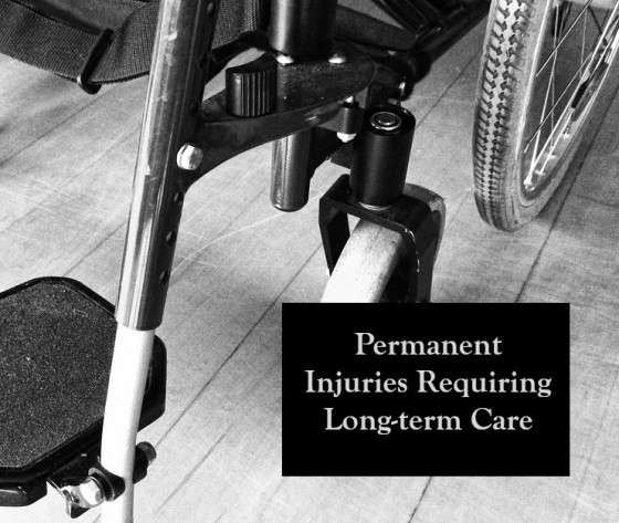 Permanent Injuries Requiring Long-term Care