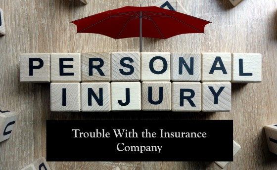 Trouble With the Insurance Company