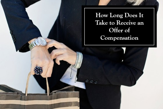 How Long Does It Take to Receive an Offer of Compensation