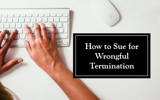How to Sue for Wrongful Termination