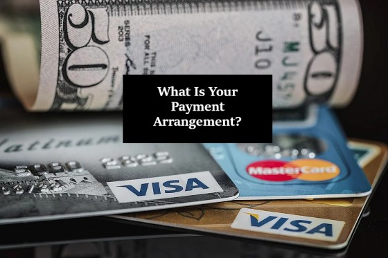 What Is Your Payment Arrangement