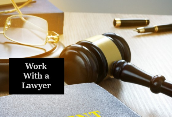 Work With a Lawyer