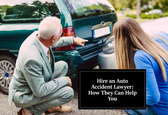 Hire an Auto Accident Lawyer: How They Can Help You