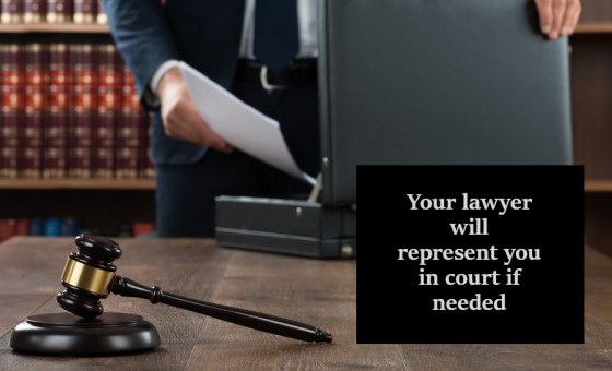 Your lawyer will represent you in court if needed