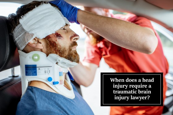 When does a head injury require a traumatic brain injury lawyer