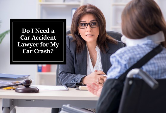 Do I Need a Car Accident Lawyer for My Car Crash