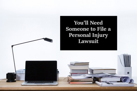 You'll Need Someone to File a Personal Injury Lawsuit