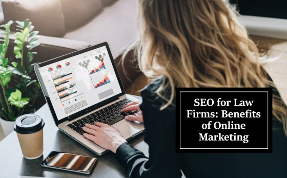 SEO for Law Firms: Benefits of Online Marketing