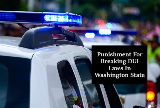 Punishment for Breaking DUI Laws in Washington State