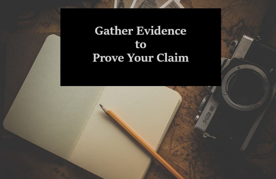 Gather Evidence to Prove Your Claim