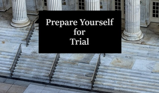 Prepare Yourself for Trial