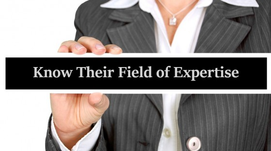 Know Their Field of Expertise